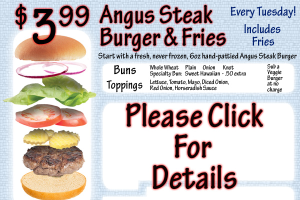 Our $3.99 fresh Angus Steak Burger & fries is the best deal around!!